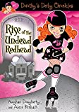 Dorothy's Derby Chronicles: Rise of the Undead Redhead (Dorothy�s Derby Chronicles)