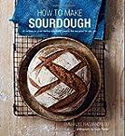 How To Make Sourdough: 45 recipes for...
