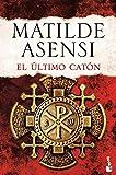 El Último Catón (Biblioteca Matilde Asensi)