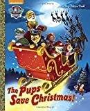 The-Pups-Save-Christmas-Paw-Patrol-Big-Golden-Book