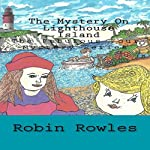 The Mystery on Lighthouse Island: The Fabulous Four Mystery Series, Book 1 | Robin Rowles