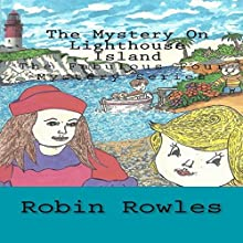 The Mystery on Lighthouse Island: The Fabulous Four Mystery Series, Book 1 Audiobook by Robin Rowles Narrated by Cleandra Martin-Waldron,  Punch Audio
