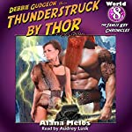 Thunderstruck by Thor: The Janus Key Chronicles, Book 8 | Alana Melos
