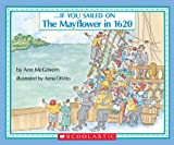 . . . If You Sailed on the Mayflower in 1620 (0590451618) by Ann McGovern