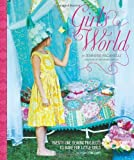 Jennifer Paganelli GIRL'S WORLD: TWENTY-ONE SEWING PROJECTS TO MAKE FOR LITTLE GIRLS [WITH PATTERN(S)] BY (Author)Paganelli, Jennifer[Hardcover]Apr-2011