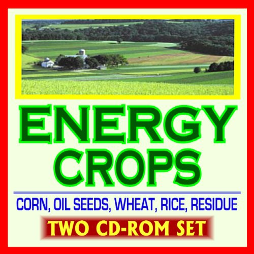 21st Century Guide to Energy Crops and Biofuels