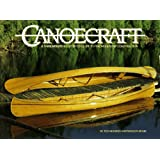 Canoecraft: A Harrowsmith Illustrated Guide to Fine Woodstrip Construction ~ Ted Moores