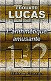 echange, troc Édouard Lucas - L'arithmétique amusante