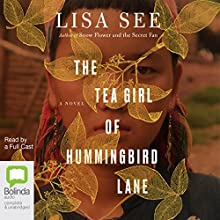 The Tea Girl of Hummingbird Lane Audiobook by Lisa See Narrated by  full cast