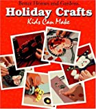 Better Homes and Gardens Holiday Crafts Kids Can Make