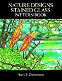 cover of Nature Designs Stained Glass Pattern Book (Dover Pictorial Archive)