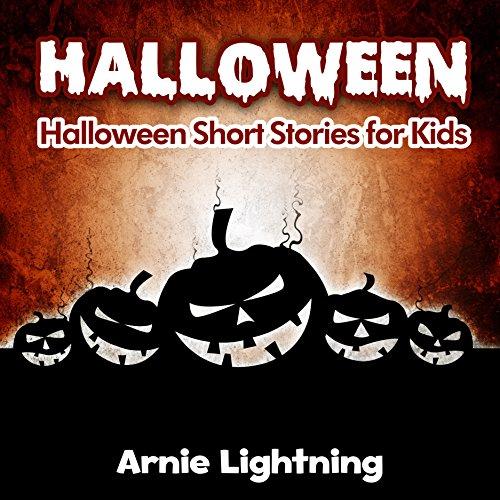Arnie Lightning - Halloween (Spooky Halloween Stories): Spooky Halloween Short Stories for Kids (BONUS: Halloween Jokes Included) (Halloween Ghost Stories for Kids)