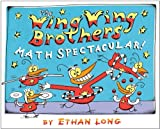 The Wing Wing Brothers Math Spectacular! (0823429180) by Long, Ethan