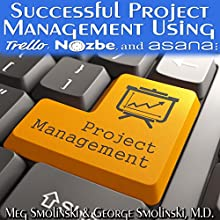 Project Mangement: Tools for Everyday Life (       UNABRIDGED) by Meg Smolinski, George Smolinski, MD Narrated by Jiles O'Neal