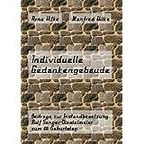 """Individuelle Gedankengeb�ude: Beitr�ge zur Instandbesetzung. Rolf S�nger-Diestelmeier zum 60. Geburtstagvon """"Manfred Hilke"""""""