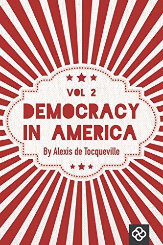 Tocqueville Alexis de Tocqueville - Democracy in America, Volume 2 (English Edition)