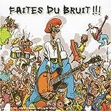 echange, troc Compilation - Faites Du Bruit Vol.1