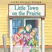 Little Town on the Prairie: Little House, Book 7 Audiobook by Laura Ingalls Wilder Narrated by Cherry Jones