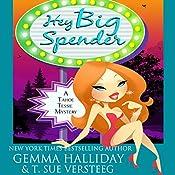 Hey Big Spender: Tahoe Tessie Mysteries, Volume 2 | Gemma Halliday, T. Sue VerSteeg