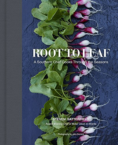 Download Root to Leaf: A Southern Chef Cooks Through the Seasons