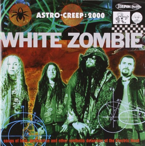 Astro Creep - 2000: Songs of Love,... by White Zombie (1995-04-11)