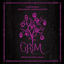 Grim (       UNABRIDGED) by Ellen Hopkins, Julie Kagawa, Amanda Hocking, Christine Johnson (editor) Narrated by Christine Johnson