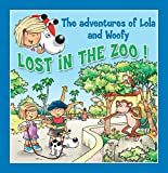 Lost in the Zoo!: Fun stories for children (Lola & Woofy Book 10)