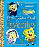 img - for SpongeBob SquarePants Little Golden Book Favorites (SpongeBob SquarePants) book / textbook / text book