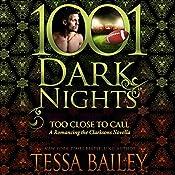 Too Close to Call: A Romancing the Clarksons Novella | Tessa Bailey