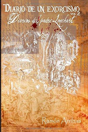 Diario de un exorcismo: Diarios del padre Lonehart: Volume 2