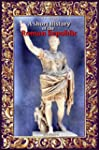 A Short History of the Roman Republic...