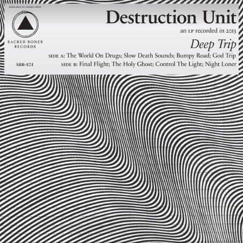 Destruction Unit – Deep Trip (2013) [FLAC]