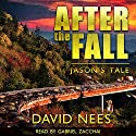 After the Fall: Jason's Tale Audiobook by David E. Nees Narrated by Gabriel Zacchai