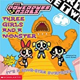 Powerpuff Girls 8x8 #10: Three Girl S And A Monster (0439344328) by Dower, Laura