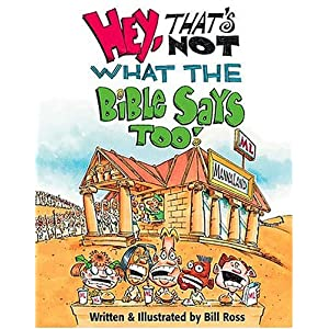 """Hey, That's Not What the Bible Says Too!"" by Bill Ross :Book Review"