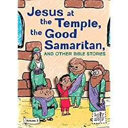 Jesus at the Temple, the Good Samaritan, and Other Bible Stories: Volume 3