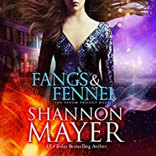 Fangs & Fennel: The Venom Trilogy, Book 2 | Livre audio Auteur(s) : Shannon Mayer Narrateur(s) : Saskia Maarleveld