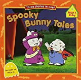 Spooky Bunny Tales (Max and Ruby)