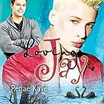 Loving Jay | Renae Kaye
