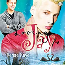Loving Jay (       UNABRIDGED) by Renae Kaye Narrated by Dave Gillies