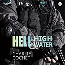 Hell & High Water: THIRDS, Book 1 Audiobook by Charlie Cochet Narrated by Mark Westfield