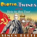 Blotto, Twinks and the Heir to the Tsar Audiobook by Simon Brett Narrated by Simon Brett