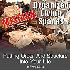Mission: Organized Living Spaces Audiobook