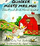 Quacker Meets Mrs. Moo: Takes from a Duck Named Quacker (Tales from a Duck Named Quacker)