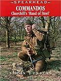 Simon Dunstan Commandos: Churchill's Hand of Steel (Spearhead)