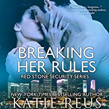 Breaking Her Rules: Red Stone Security, Book 6 (       UNABRIDGED) by Katie Reus Narrated by Sophie Easlake