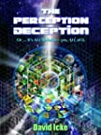 The Perception Deception - Part One (...