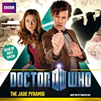 Doctor Who: The Jade Pyramid (       UNABRIDGED) by Martin Day Narrated by Matt Smith