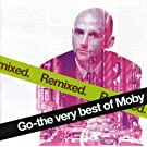 Go-the Very Best of Moby Remixed