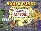 img - for Adventures in Cartooning: Characters in Action book / textbook / text book